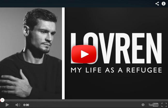 Lovren - My life as a refugee